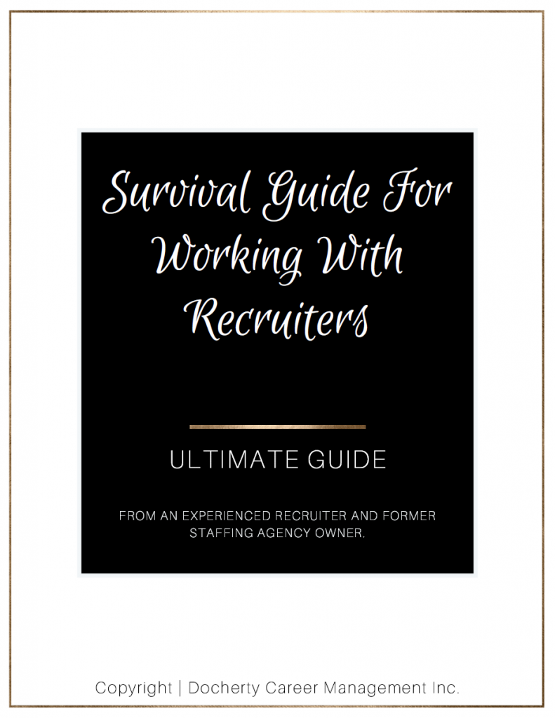 Survival Guide Black Cover Working with Recruiters Get Noticed! Get Hired! Elevate Your Career Brand.